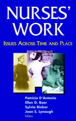 D'Antonio, P., Baer, E.D., Rinker, S. and Lynaugh, J.E. eds., 2006. <em>Nurses' work: Issues across time and place</em>. Springer Publishing Company.