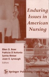 "<a href=""http://www.springerpub.com/enduring-issues-in-american-nursing.html"" target=""_blank"" rel=""noopener noreferrer"">D'Antonio, P., Baer, E.D., Rinker, S. and Lynaugh, J.E. eds., 2000. <em>Enduring issues in American nursing</em>. Springer Publishing Company.</a>"