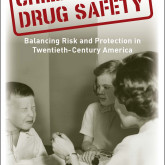 Connolly, C. A. (2018). Children and Drug Safety: Balancing Risk and Protection in Twentieth-Cent...