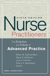 Sullivan-Marx, E.M., McGivern, D.O.N., Fairman, J.A. and Greenberg, S.A. eds., 2010. <em>Nurse practitioners: The evolution and future of advanced practice</em>. Springer Publishing Company.