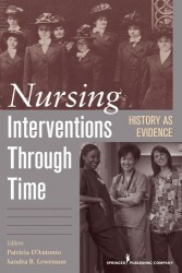 "<a href=""http://www.springerpub.com/nursing-interventions-through-time.html"" target=""_blank"" rel=""noopener noreferrer"">D'Antonio, P. and Lewenson, S., 2010. <em>Nursing interventions through time: History as evidence</em>. Springer Publishing Company.</a>"