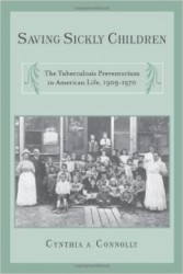 Connolly, C.A., 2008. <em>Saving sickly children: The tuberculosis preventorium in American life, 1909-1970.</em> New Brunswick, NJ: Rutgers University Press.